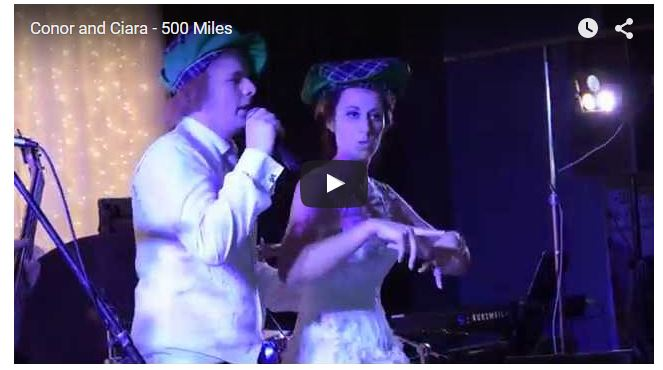 Conor and Ciara – 500 Miles by The Proclaimers