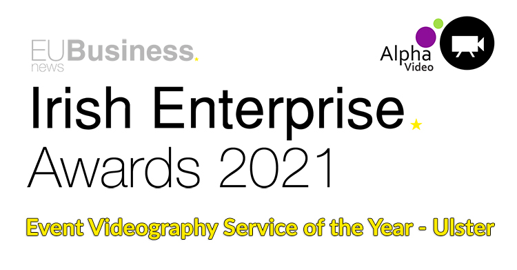 Event Videography Service of the Year in Ulster (EU Business News Irish Enterprise Awards 2021)